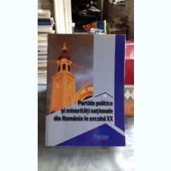 PARTIDE POLITICE SI MINORITATI NATIONALE IN ROMANIA SECOLULUI XX - VASILE CIOBANU