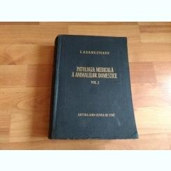 PATOLOGIA MEDICALA A ANIMALELOR DOMESTICE-VOL1- I. ADAMESTEANU