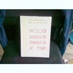 PATOLOGIA REPRODUCTIEI ANIMALELOR DE FERMA - N. GLUHOVSCHI