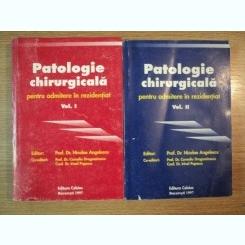 PATOLOGIE CHIRURGICALA PENTRU ADMITERE IN REZIDENTIAT VOL. I - II de PROF.DR. NICOLAE ANGELESCU