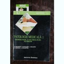 PATOLOGIE MEDICALA 2 - NEUROLOGIE/CANCEROLOGIE/NUTRITIE -G.BOUVENOT & CO