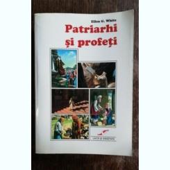 PATRIARHI SI PROFETI - ELLEN .G.WHITE