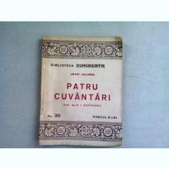 PATRU CUVANTARI - JEAN JAURES