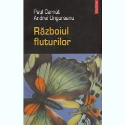 Paul Cernat, Andrei Ungureanu, Razboiul fluturilor