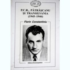 P.C.R., Patrascanu si Transilvania, Florin Constantiniu
