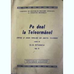 PE DEAL LA TELEORMANEL, VOL. II, D.D. STANCU