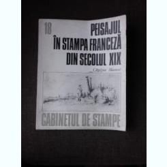 PEISAJUL IN STAMPA FRANCEZA DIN SECOLUL XIX - CATALINA MACOVEI  (CABINETUL DE STAMPE 18)