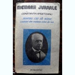 Pentru cei de maine. Amintiri din vremea celor de ieri - Constantin Argetoianu