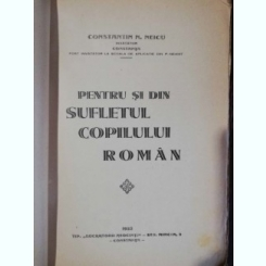 PENTRU SI DIN SUFLETUL COPILULUI ROMAN -CONSTANTIN N . NEICU