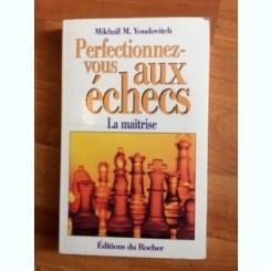 PERFECTIONEZ-VOUS AUX ECHECS-MIKHAILM.YOUDOVITCH
