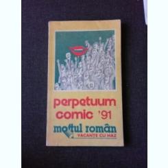 PERPETUUM COMIC, MOFTUL ROMAN, VACANTE CI HAZ