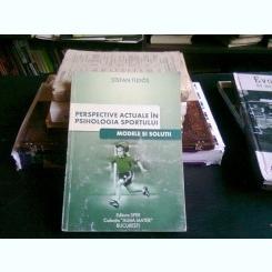 PERSPECTIVE ACTUALE IN PSIHOLOGIA SPORTULUI - STEFAN TUDOS
