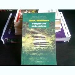 PERSPECTIVE EMINESCIENE - DAN C. MIHAILESCU