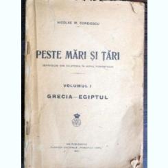 Peste mari si tari vol.1 Grecia-Egiptul - N. M. Condiescu