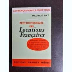 Petit dictionnaire des Locutions Francaises - Maurice Rat
