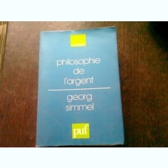 PHILOSOPHIE DE L'ARGENT - GEORG SIMMEL  (CARTE IN LIMBA FRANCEZA)