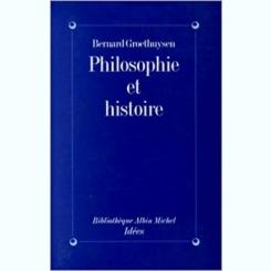 PHILOSOPHIE ET HISTOIRE - BERNARD GROETHUYSEN  (CARTE IN  LIMBA FRANCEZA)