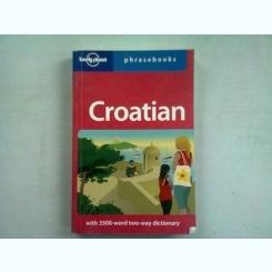 PHRASEBOOK CROATIAN (DICTIONAR DE EXRESII CROATE)