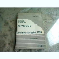PHYSIQUE. ANNALES CORRIGEES 1996 - R. ATLANI  (CARTE IN LIMBA FRANCEZA)