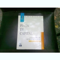 PIATA DE CAPITAL CULEGERE DE ACTE NORMATIVE