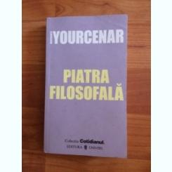 PIATRA FILOSOFALA-MARGUERITE YOURCENAR