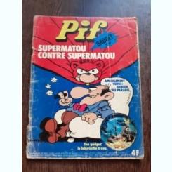 PIF GADGET NR.343, SUPERMATOU CONTRE SUPERMATOU