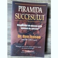 PIRAMIDA SUCCESULUI - RON JENSON