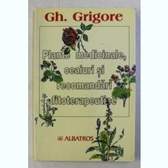 PLANTE MEDICINALE, CEAIURI SI RECOMANDARI FITOTERAPEUTICE - GH. GRIGORE