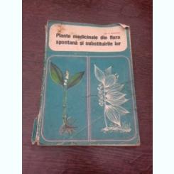 PLANTE MEDICINALE DIN FLORA SPONTANA SI SUBSTITUIRILE LOR - A. AGOPIAN
