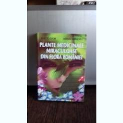 PLANTE MEDICINALE MIRACULOASE DIN FLORA ROMANIEI - TUDOR ILIE