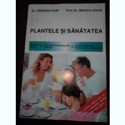 Plantele si sanatatea-Virginia Faur