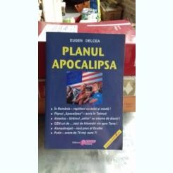 PLANUL APOCALIPSA - EUGEN DELCEA