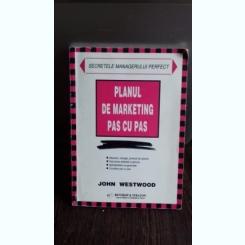 PLANUL DE MARKETING PAS CU PAS - JOHN WESTWOOD