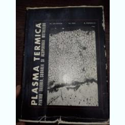 Plasma termica pentru taierea, sudarea si acoperirea metalelor- Salagean Traian, Vas Alexandru, Popovits David