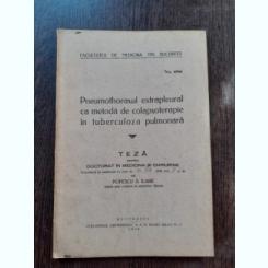 PNEUMOTHORAXUL EXTRAPLEURAL CA METODA DE COLAPSOTERAPIE IN TUBERCULOZA PULMONARA - POPESCU A. ILARIE (TEZA DE DOCTORAT, CU DEDICATIE)