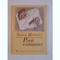 POETI ROMANTICI DE NICOLAE MANOLESCU 1999