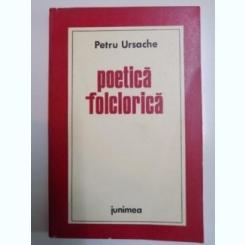 POETICA FOLCLORICA de PETRU URSACHE , 1975
