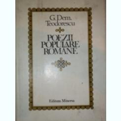 POEZII POPULARE ROMANE de G.DEM.TEODORESCU