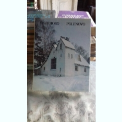 POLENOVO. THE VASILY POLENOV MUZEUM ESTATE - ALBUM  (MUZEUL CASA MEMORIALA VASILE POLENOV)