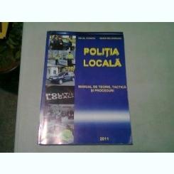 POLITIA LOCALA. MANUAL DE TEORIE, TACTICA SI PROCEDURI - ION GH. STANCIU