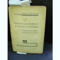 POLITICA ECONOMICA SI SOCIALA A ROMANIEI - MIHAIL PLATAREANU