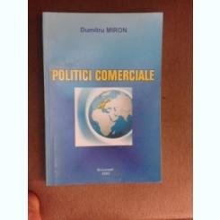 Politici comerciale - Dumitru Miron