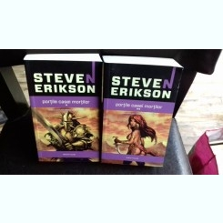 PORTILE CASEI MORTILOR - STEVE ERIKSON  2 VOLUME