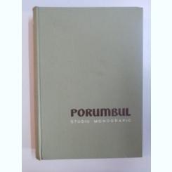 PORUMBUL , STUDIU MONOGRAFIC de TRAIAN SAVULESCU , 1957