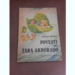 Povesti din tara Arborado - Stefan Mitroi, ilustratii de Octavian Taralunga