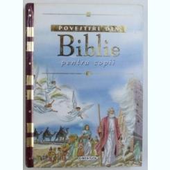 POVESTIRI DIN BIBLIE PENTRU COPII, 2009 Autor: COLECTIV