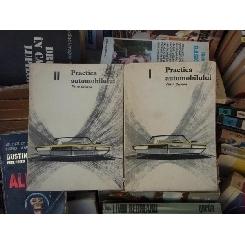 PRACTICA AUTOMOBIlului , Petre Cristea , 1966 doua volume