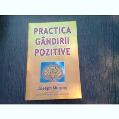 PRACTICA GANDIRII POZITIVE - JOSEPH MURPHY
