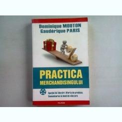PRACTICA MERCHANDISINGULUI - DOMINIQUE MOUTON