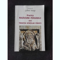 PRACTICA RUGACIUNII PERSONALE - GABRIEL BUNGE